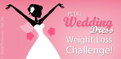 PETA is running this ad showing that you can win a free wedding dress by losing weight.